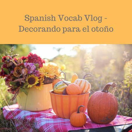 Spanish Vocab Vlog: Decorando para el otoño