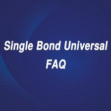 Sigle Bond Universal FAQ