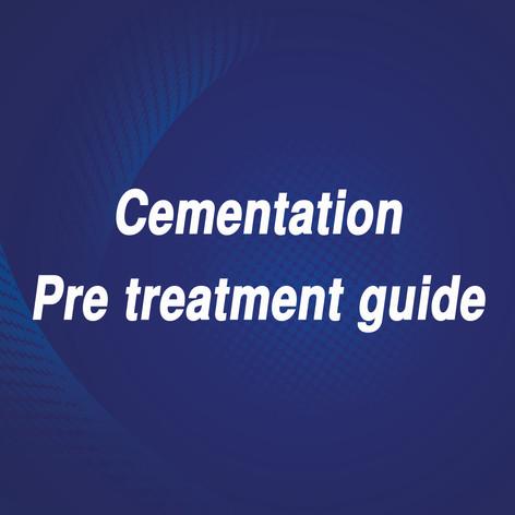Cementation_Pre treatment guide