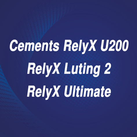 Cements_RelyX U200_RelyX Luting 2_RelyX