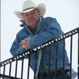 Doug Adkins, Whiskey Salesman, Singer, Songwriter, Artist from Montana USA