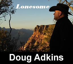 Doug Adkins, Lonesome, Singer, Songwriter, Artist from Montana USA