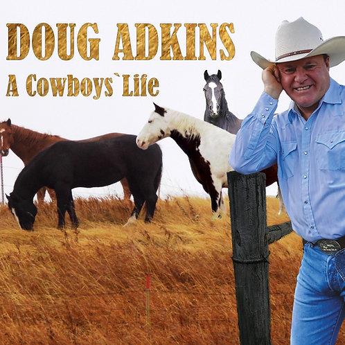 "Doug Adkins CD ""A Cowboys`Life"""