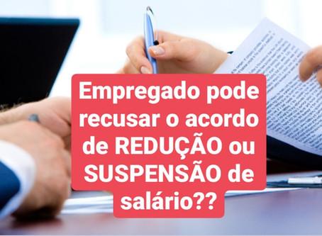 O empregado pode se recusar a fazer o acordo de suspensão ou redução dos salários?