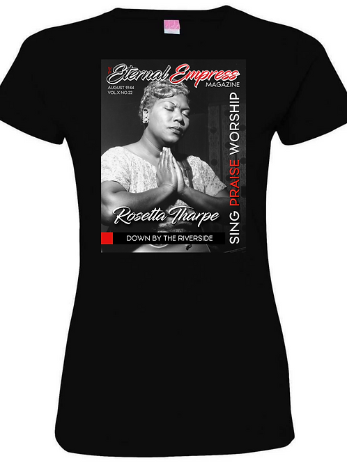 The Eternal Empress Magazine~ Rosetta Tharpe Women's T~shirt: Ships FREE!!!