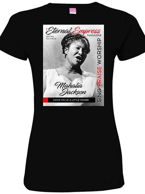 The Eternal Empress Magazine~ Mahalia Jackson Women's T~shirt: Ships FREE!!!