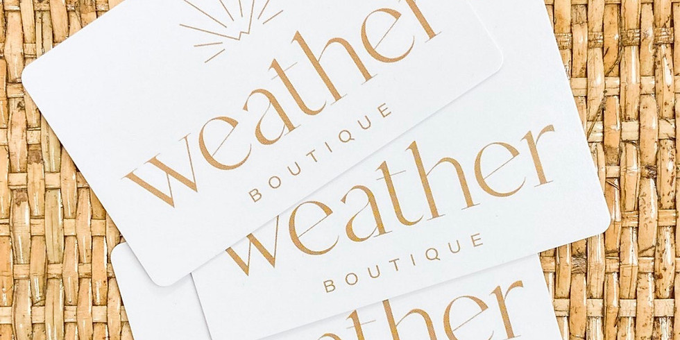 EXCLUSIVE Shopping Event w/ Weather Boutique
