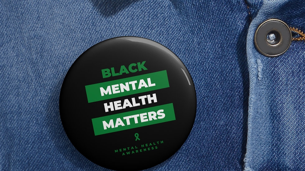 """Black Mental Health Matters"" - Buttons"