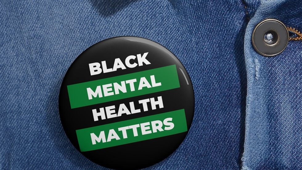 Black Mental Health Matters™ - Buttons