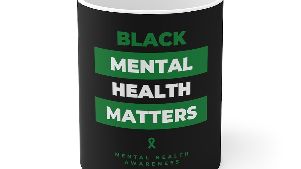 Black Mental Health Matters - Mug 11oz
