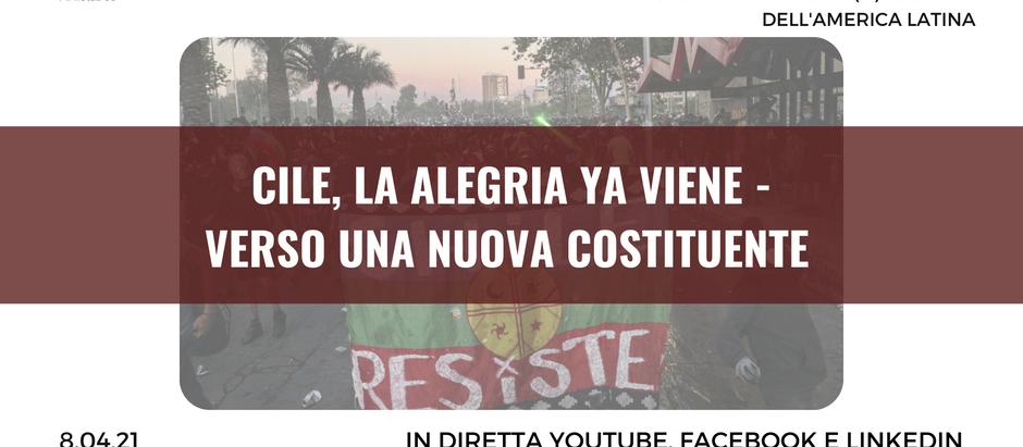 """Webinar gratuito """"Cile, la alegria ya viene. Verso una nuova Costituente"""" - 8 aprile 2021"""