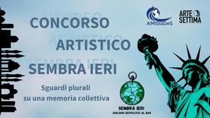 """Concorso artistico """"SEMBRA IERI. Sguardi plurali su una memoria collettiva"""""""