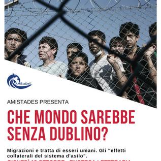 """Ottobre 2018 - """"Che mondo sarebbe senza Dublino?Migrazioni e tratta di esseri umani"""""""