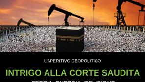 """Novembre 2018 - """"Intrigo alla corte saudita. Storia, energia, religione"""""""