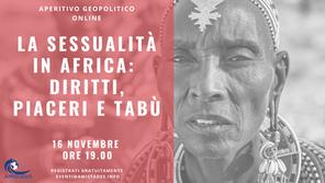 """Aperitivo Geopolitico Online """"La Sessualità in Africa: Diritti, Piaceri e Tabù"""" - 16 novembre 2020"""