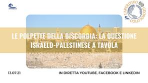 """Aperitivo Geopolitico """"Le polpette della discordia: la questione israelo-palestinese a tavola"""""""