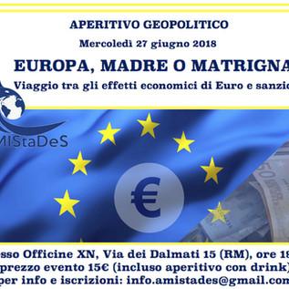"""Giugno 2108 - """"Europa: Madre o Matrigna?Viaggio tra gli effetti economici di Euro e sanzioni"""""""