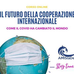 """Corso online """"Il futuro della Cooperazione Internazionale: come il COVID ha cambiato il mondo"""""""