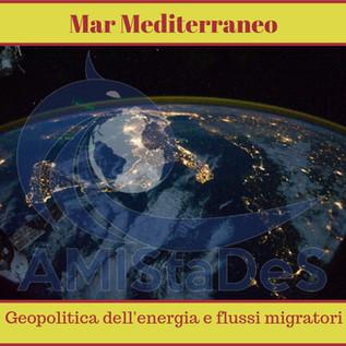 Mar Mediterraneo - Geopolitica dell'energia e flussi migratori