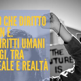 """Corso online """"CIÒ CHE DIRITTO NON È. I diritti umani oggi, tra ideale e realtà""""- Dal 3 marzo 2021"""
