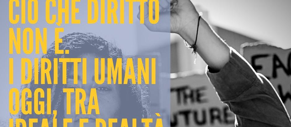 """Corso online """"CIÒ CHE DIRITTO NON È. I diritti umani oggi, tra ideale e realtà""""-Dal 30 novembre 2020"""