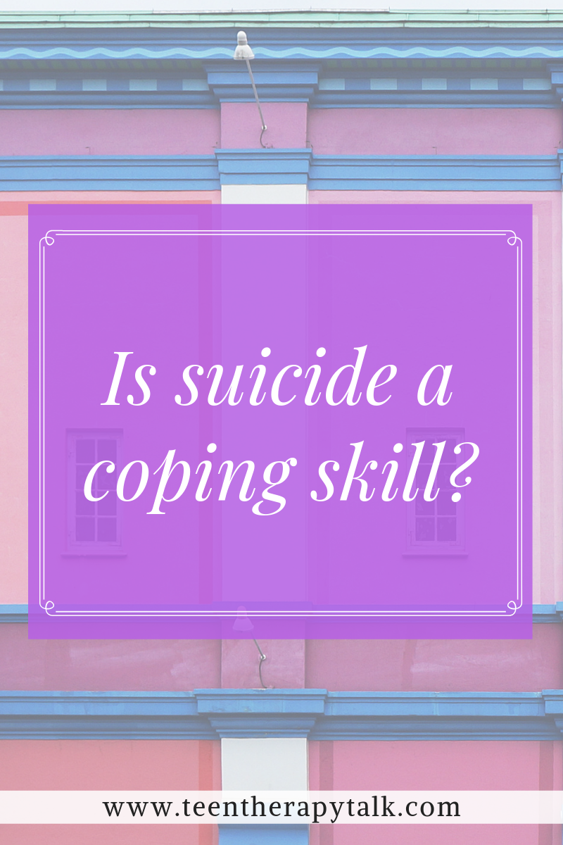Is suicide a coping skill?