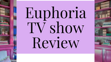 Euphoria Review