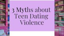 3 Myths about Teen Dating Violence