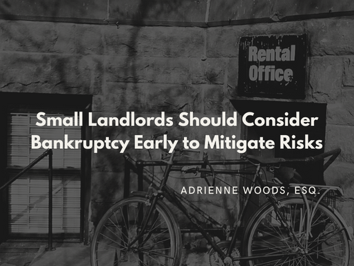 Small Landlords Should Consider Bankruptcy Early To Mitigate Risks