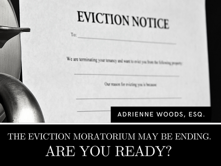 The Eviction Moratorium May be Ending -- Are You Ready?