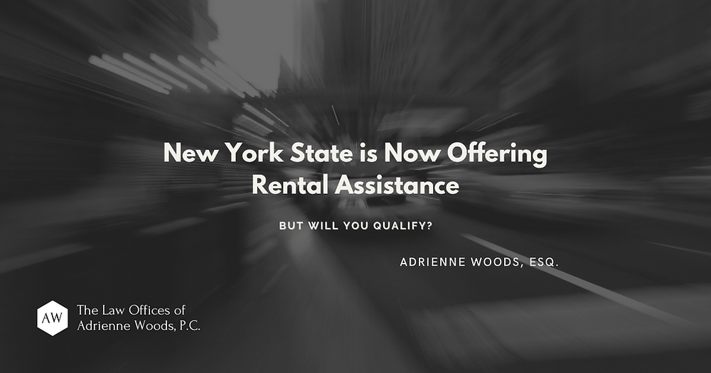 New York State is Now Offering Rental Assistance - But Will You Qualify? Adrienne Woods, Esq.
