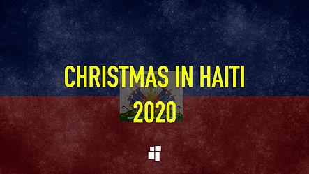 CHRISTMAS IN HAITI 2020.jpg