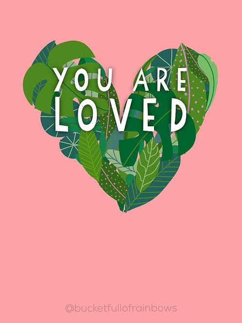 You are Loved A4 Digital Download