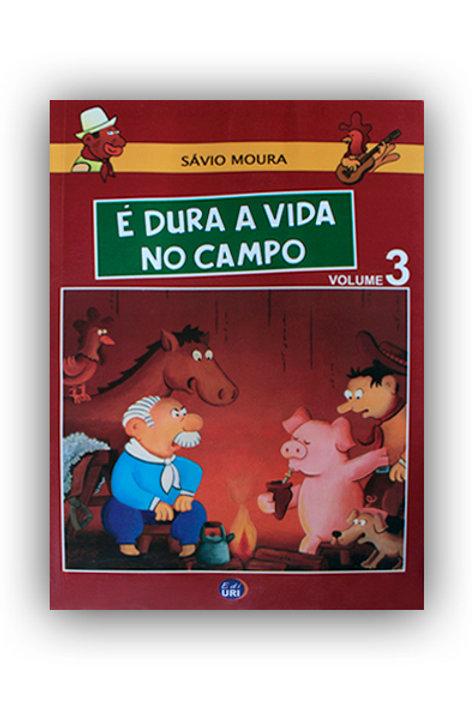 É Dura a Vida No Campo | Volume 3
