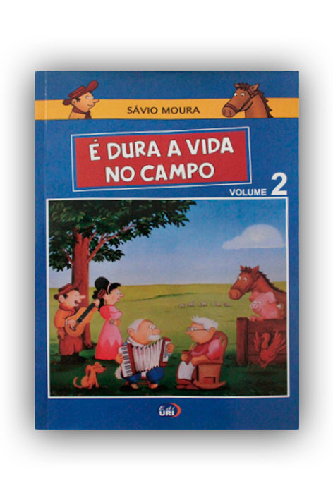 É Dura a Vida No Campo | Volume 2