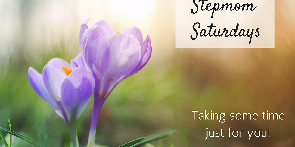 Stepmom Saturdays