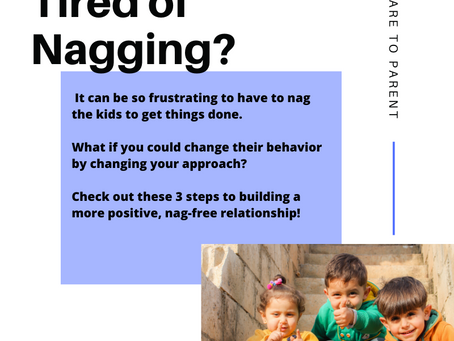 Tired of Nagging? Try these 3 steps for success