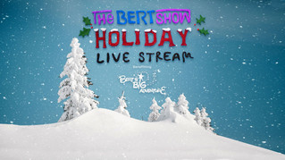 The Bert Show Holiday Live Stream Benefitting Bert's Big Adventure