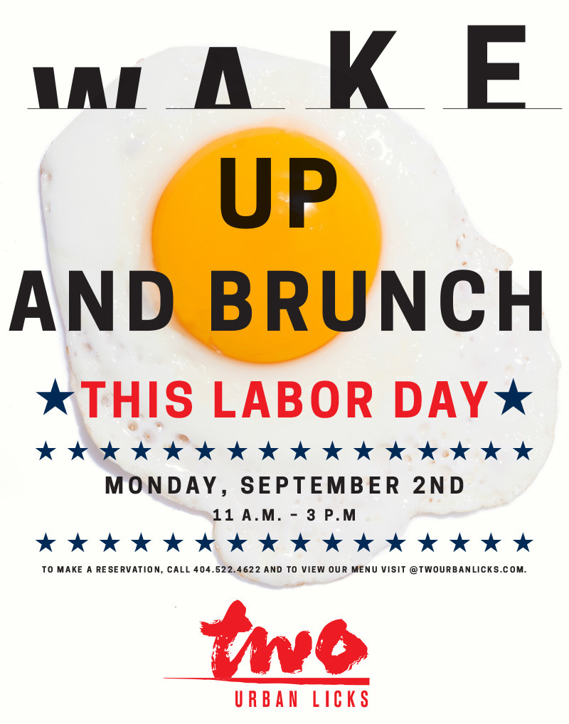 Wake Up and Brunch at TWO urban licks This Labor Day