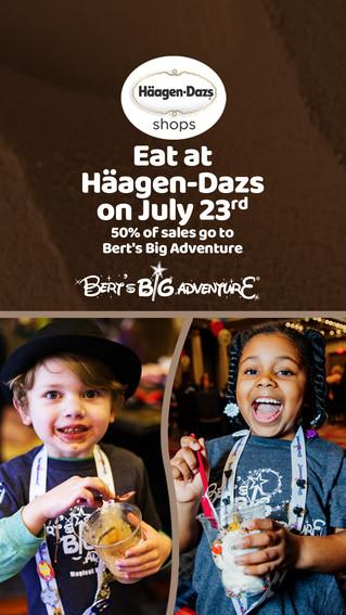 Häagen-Dazs Day benefiting Bert's Big Adventure on July 23rd