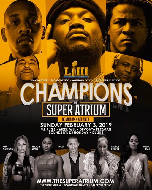 CHAMPIONS: Super Bowl Game After Party W/Meek Mill, Devonta Freeman & More At The The Super Atrium