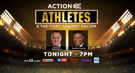 ABC13/KTRK-TV HOUSTON PRESENTS 'ATHLETES & THE FIGHT AGAINST RACISM'