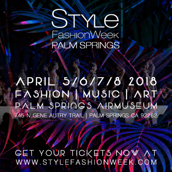 Style Fashion Week Palm Springs | April 5-8th, 2018