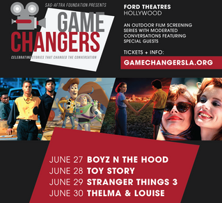 SAG-AFTRA FOUNDATION PRESENTS GAME CHANGERS OUTDOOR FILM SCREENING SERIES JUNE 27-30 AS PART OF FORD