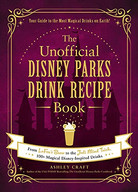 This year's #1 for Disney fans --> The Unofficial Disney Parks Drink Recipe Book