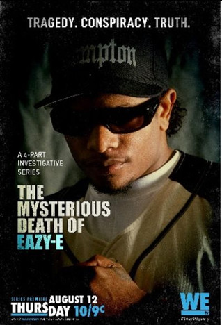 """""""The Mysterious Death of Eazy-E"""" to debut on WE tv"""