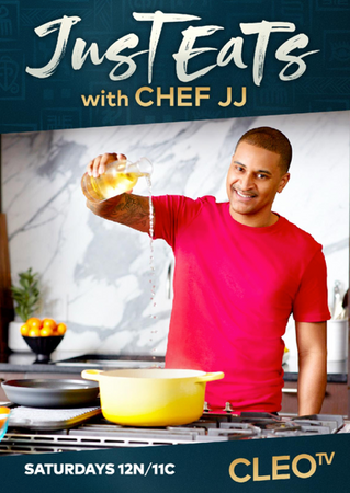 ACCLAIMED CHEF JJ JOHNSON RETURNS TO CLEO TV FOR SEASON THREE OF JUST EATS WITH CHEF JJ
