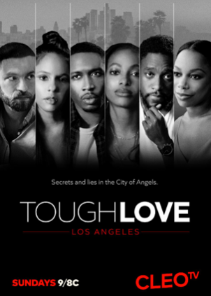 CLEO TV'S MILLENNIAL DRAMA TOUGH LOVE: LOS ANGELES SPOTLIGHTS FLAWS AND FEARS THIS SUNDAY
