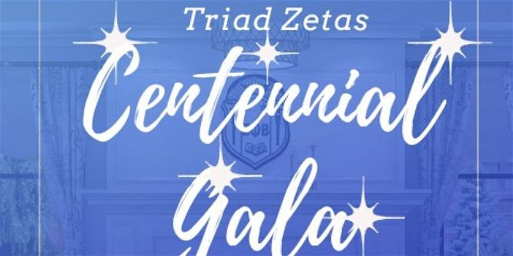 Zeta Phi Beta Sorority, Inc. Triad Zetas Centennial Gala