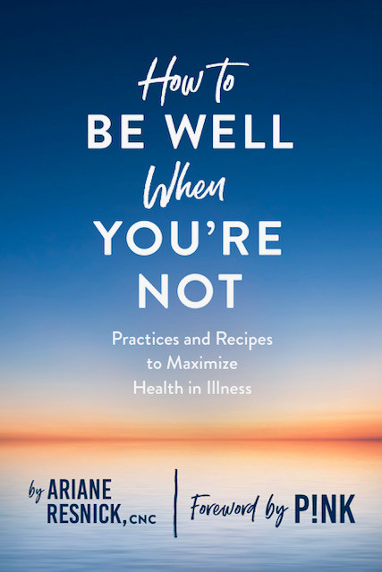 HOW TO BE WELL WHEN YOU'RE NOT (Sept 2019)